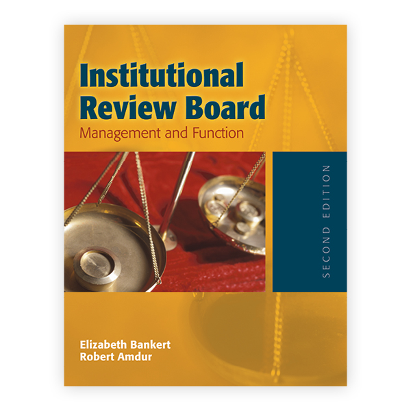 Institutional Review Board: Management and Function, Second Edition