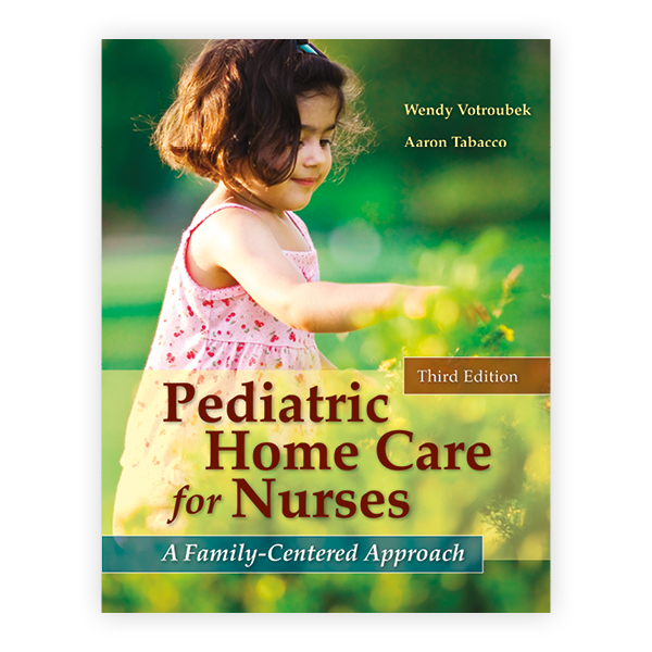 Pediatric Home Care for Nurses: A Family-Centered Approach