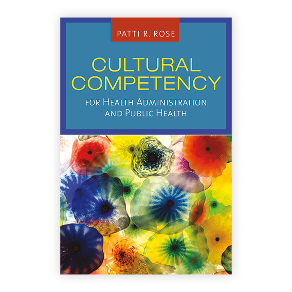 Cultural Competency For Health Administration And Public