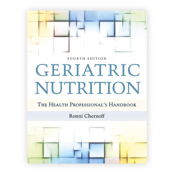 Geriatric Nutrition, Fourth Edition