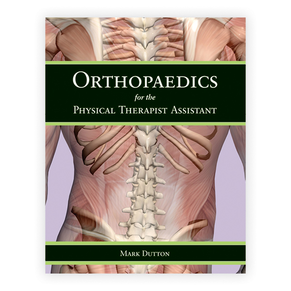 Orthopaedics for the Physical Therapist Assistant