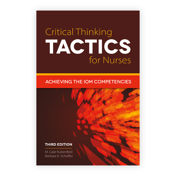 Critical Thinking TACTICS for Nurses, Third Edition