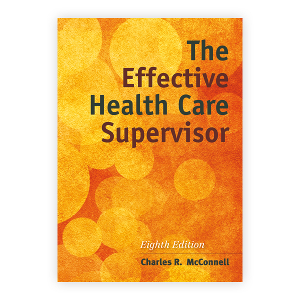 The Effective Health Care Supervisor, Eighth Edition