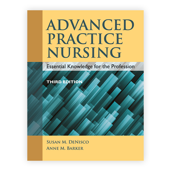 Advanced Practice Nursing, Third Edition