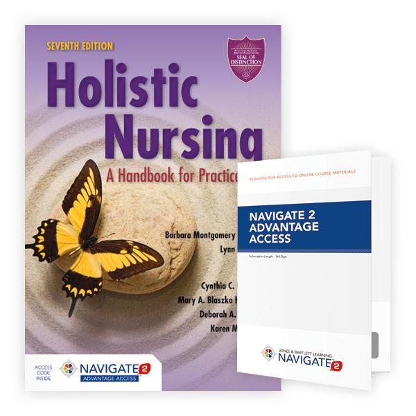Holistic Nursing, Seventh Edition Includes Navigate 2 Advantage Access
