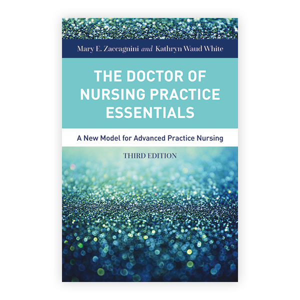 The Doctor of Nursing Practice Essentials, Third Edition