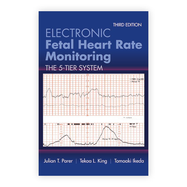 Electronic Fetal Heart Rate Monitoring, Third Edition