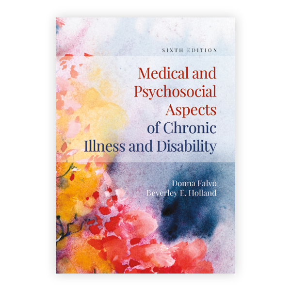 Medical and Psychosocial Aspects of Chronic Illness and Disability, Sixth Edition