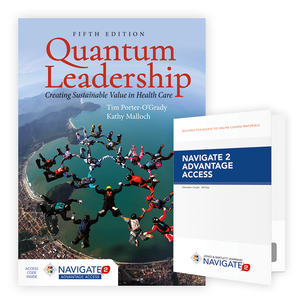Quantum Leadership:Creating Sustainable Value in Health Care, Fifth Edition