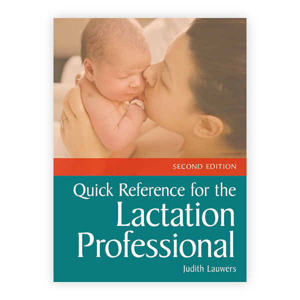Quick Reference for the Lactation Professional, Second Edition