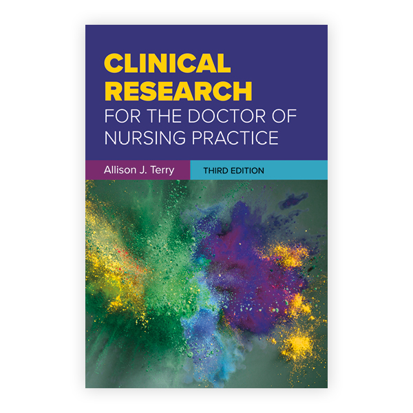 Clinical Research for the Doctor of Nursing Practice, Third Edition