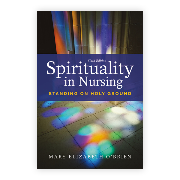 Spirituality in Nursing, Sixth Edition