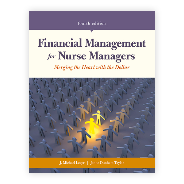 Financial Management for Nurse Managers, Fourth Edition