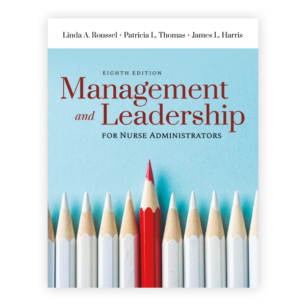 Management and Leadership for Nurse Administrators, Eighth Edition