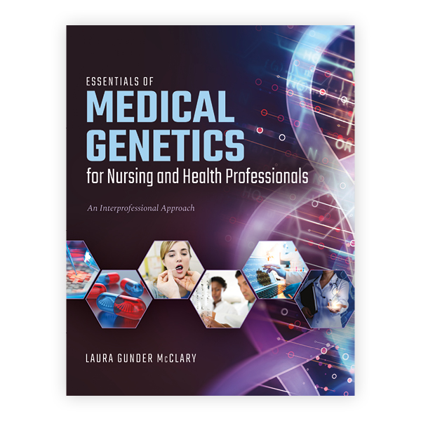 Essentials Of Medical Genetics For Nursing And Health Professionals