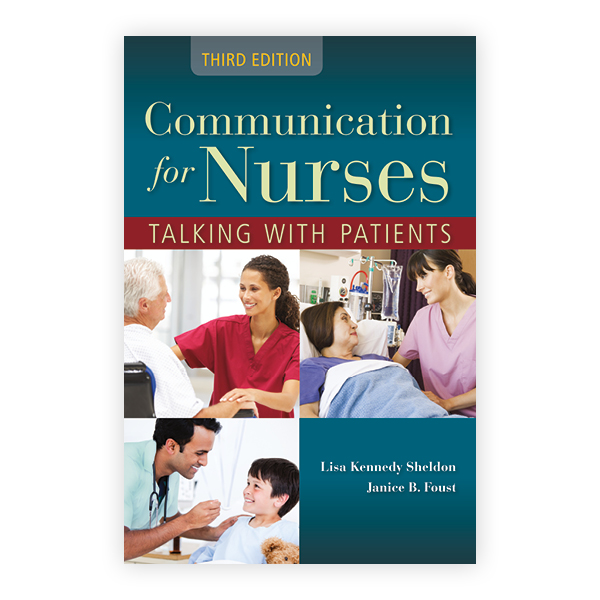 Communication for Nurses: Talking with Patients, Third Edition