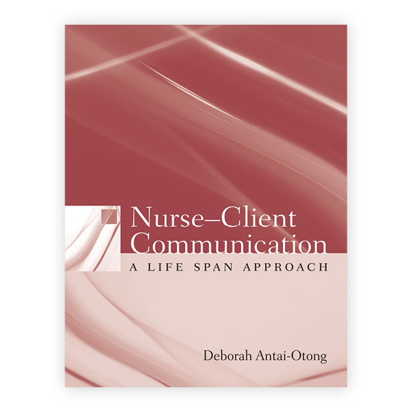 Nurse-Client Communication: A Life Span Approach