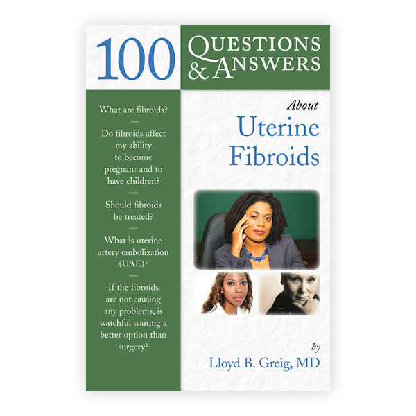 100 Questions & Answers About Uterine Fibroids